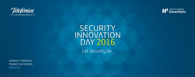 ElevenPaths convoca Security Innovation Day, el evento del a�o sobre innovaci�n en ciberseguridad